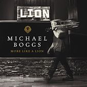 More Like A Lion by Michael Boggs