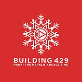 Hark! The Herald Angels Sing by Building 429