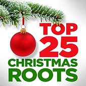 Top 25 Christmas - Roots de Various Artists