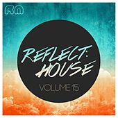 Reflect:House, Vol. 15 von Various Artists