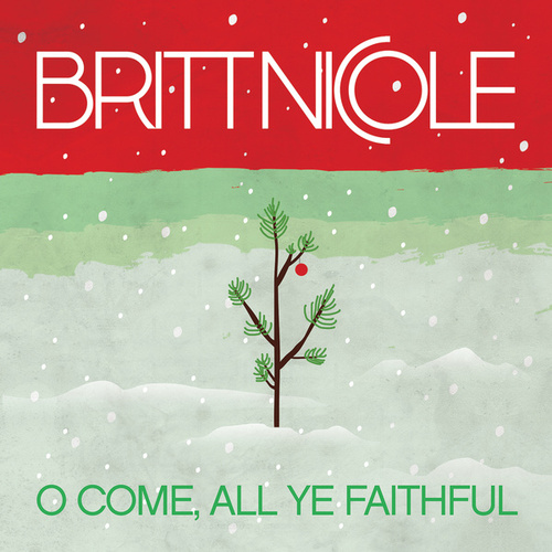 O Come, All Ye Faithful de Britt Nicole