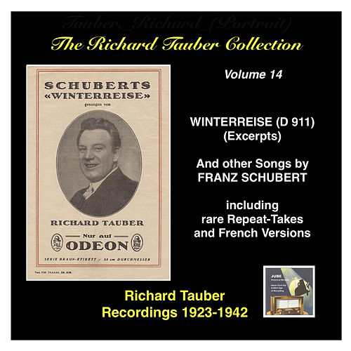 The Richard Tauber Collection, Vol. 14, Franz Schubert: Winterreise, D. 911 (Excerpts) & Other Songs [Recorded 1923-1942] by Richard Tauber