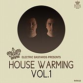 House Warming Vol.1 (Selected & Mixed by Electric Bastards) - EP by Various Artists