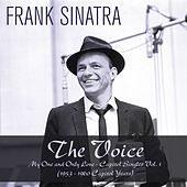 The Voice: My One  and Only Love - Capitol Singles, Vol. 1 (1953 - 1960 Capitol Years) by Frank Sinatra