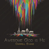 Awesome God Is He by Darrell Evans