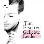 Geliebte Lieder de Tim Fischer
