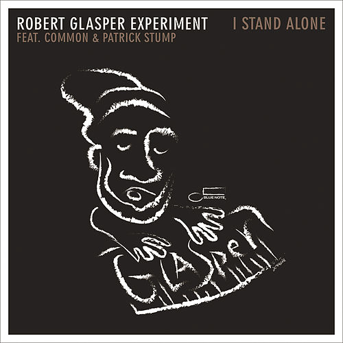I Stand Alone by Robert Glasper