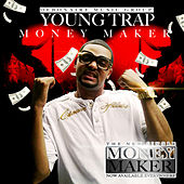 Money Maker - Single by Young Trap