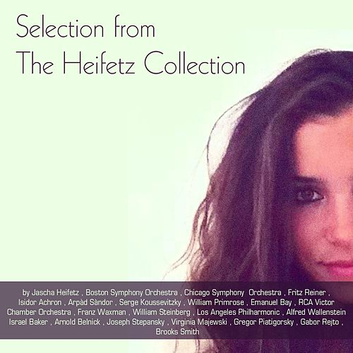 Selection from the Heifetz Collection by Various Artists