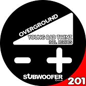 Overground by Young Bad Twinz