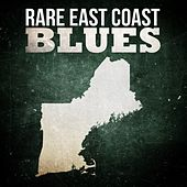 Rare East Coast Blues by Various Artists