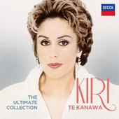 The Ultimate Collection by Kiri Te Kanawa