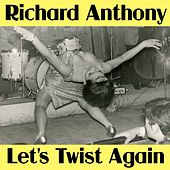 Let's Twist Again by Richard Anthony