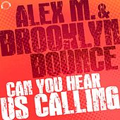 Can You Hear Us Calling de Alex M.