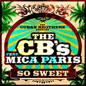 So Sweet by The Cuban Brothers