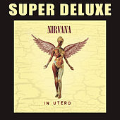 In Utero: 20th Anniversary Super Deluxe by Nirvana
