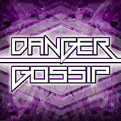 Gossip by Danger