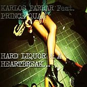 Hard Liquor and a HeartBreak (Clean) [feat. Prince Quan] by Karlos Farrar