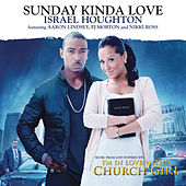 Sunday Kinda Love by Israel Houghton
