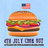 4th July Cook Out - 30 Tracks for Your Barbeque Celebrations by Various Artists