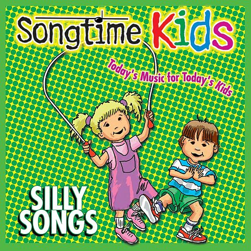 Silly Songs by Songtime Kids