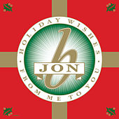 Holiday Wishes From Me To You by Jon B.