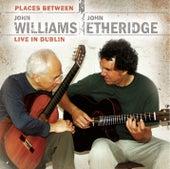Places Between - John Williams & John Etheridge Live in Dublin de John Etheridge