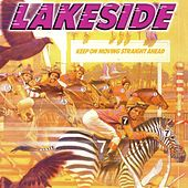 Keep On Moving Straight Ahead by Lakeside