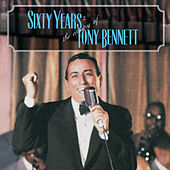 60 Years: The Artistry of Tony Bennett by Tony Bennett
