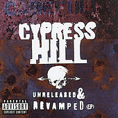 Unreleased & Revamped by Cypress Hill
