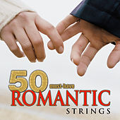 50 Must-Have Romantic Strings by Budapest Strings