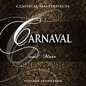 Classical Masterpieces: Carnavel & More, Vol. 17 by Various Artists