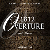 Classical Masterpieces: 1812 Overture & More, Vol. 5 by Various Artists