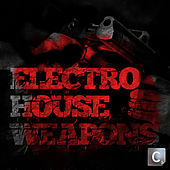 Electro House Weapons de Various Artists