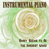 Instrumental Piano: Sorry Seems to Be the Hardest Word de The Piano Brothers Group