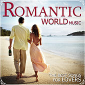 Romantic World Music. The Best Songs for Lovers by Remember Orchestra