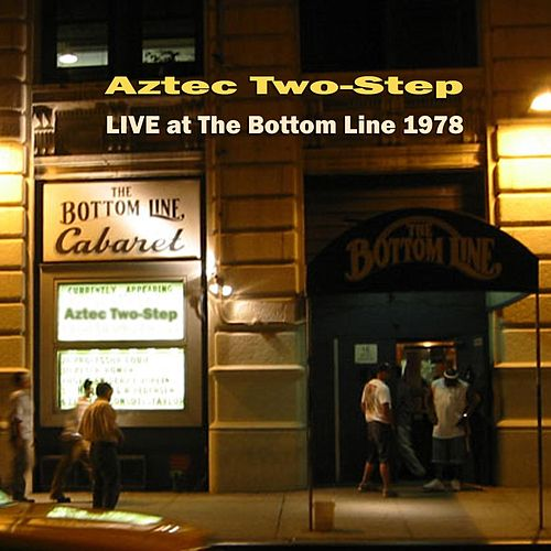 Live at the Bottom Line 1978 by Aztec Two-Step
