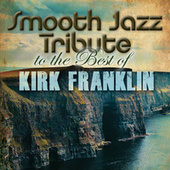 Smooth Jazz Tribute to The Best of Kirk Franklin de Smooth Jazz Allstars