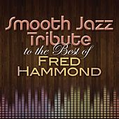 Smooth Jazz Tribute to The Best of Fred Hammond de Smooth Jazz Allstars