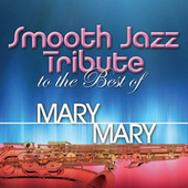 Smooth Jazz Tribute to The Best of Mary Mary de Smooth Jazz Allstars