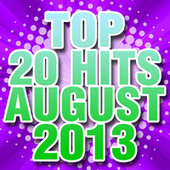 Top 20 Hits August 2013 by Piano Tribute Players
