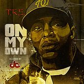 On My Own - Hosted by Don Cannon von T.R.E.