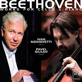 Beethoven: Works for Cello and Piano by Ivan Monighetti
