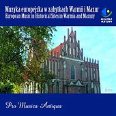 European Music in Historical Sites in Warmia & Mazury Orneta by Various Artists