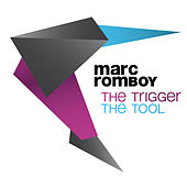 The Trigger / The Tool von Marc Romboy