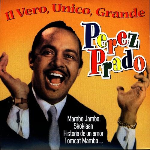 Il Vero, Unico, Grande Perez Prado by Perez Prado