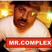 Hold This Down by Mr. Complex