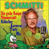 Die geile Raupe Nimmersatt (Kölscher Karneval Party Mix) de Schmitti