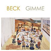 Gimme by Beck
