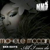 All I Can Do (BKR Edits) de Michele Mccain